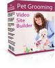 Pet Grooming Video Site Builder